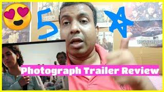 PHOTOGRAPH Trailer Review l Nawazuddin Siddiqui Sanya Malhotra