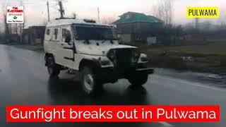 Gunfight breaks out in Pulwama