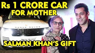 Salman Khan GIFTS 1 CRORE Car To Mother; Beta Ho To Aisa