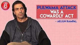 Arjun Rampal LAMBASTS Terrorists For Cowardly Pulwama Attack