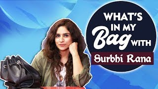 What's In My Bag With Surbhi Rana   Bigg Boss 12 And Roadies Fame
