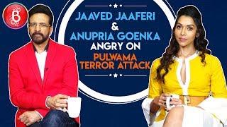 Jaaved Jaaferi and Anupriya Goenka Angry Reactions On Pulwama Terror Attack