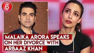 Malaika Arora SPEAKS On Her Divorce With Arbaaz Khan