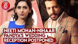 Neeti Mohan-Nihaar Pandya's Wedding Reception Postponed Indefinitely