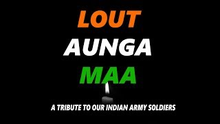Lout Aunga Maa | A Tribute to Indian Army | Guru Bhai ft. Puneet | HINDI DESH BHAKTI SONGS 2019