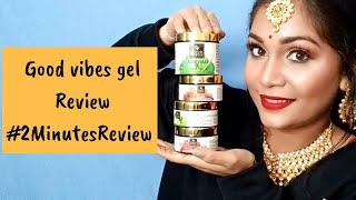 Good Vibes Gels Review | Aloevera gel, cucumber gel and more | Nidhi Katiyar