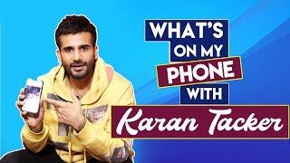 Whats On My Phone With Karan Tacker | Phone Secrets Revealed