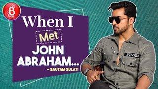 Gautam Gulati Shares A FUNNY Incident When He Met John Abraham