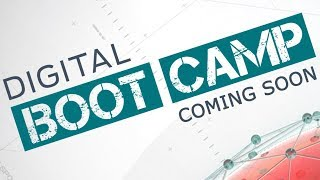 Digital Boot Camp Series | Start Your Journey | Coming Soon!