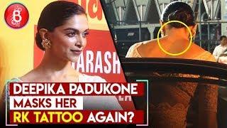 Deepika Padukone MASKS Her RK Tattoo Again?