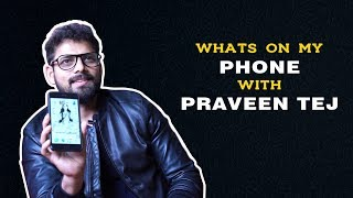 Whats on Your Phone With Praveen Tej  || Phone Secrets Revealed || Exclusive