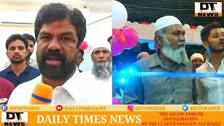 Inauguration function in Bandlaguda the saloon inaugurated by TRS leader Janab Mir  inayath  Ali baq