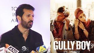 Kabir Khan Reaction On Ranveer Singhs Gully Boy Movie | Alia Bhatt, Zoya Akhtar