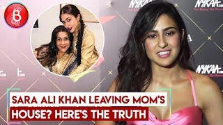 Sara Ali Khan REVEALS Details About Leaving Her Mom Amrita Singh's House