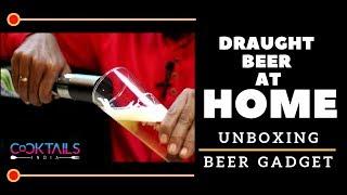 Draught Beer at Home | Unboxing Beer Gadget | How to Drink Beer | Dada Bartender | Beer Gadget