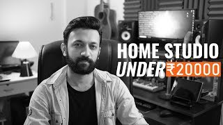 How To Build A Home Studio Under 20000  Hindi | India