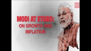 PM Modi at ETGBS 2019- Our govt ensured highest level of growth with lowest level of inflation