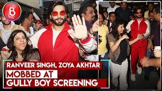 Ranveer Singh Zoya Akhtar MOBBED At Gully Boy Screening