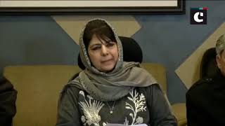 Don't play with fire and don't fiddle with Article-35A: Mehbooba Mufti