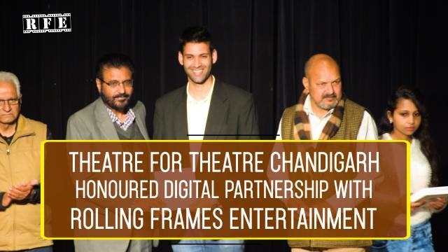 TFT Chandigarh Felicitates Rolling Frames Entertainment | RFE | TFT Awards  |  14th TFT Winter Theatre Festival 2019 | Chandigarh