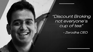 Discount Broking not everyone's cup of tea- Zerodha CEO