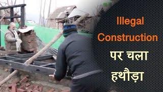 Dal Lake के पास Illegal Construction पर प्रशासन का चला हथौड़ा