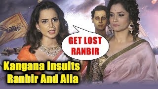 GET LOST Ranbir! Kangana Ranaut Badly Insults Ranbir Kapoor And Alia Bhatt