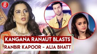 Kangana Ranaut BLASTS Ranbir Kapoor Alia Bhatt For Refraining To Talk On Politics