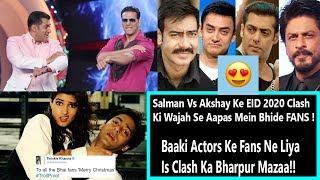 EID 2020 Clash Par aapas Mein Bhide Salman Akshay Ke Fans! l SRK Aamir Ajay Ke Fans Ne Liye Maze ????