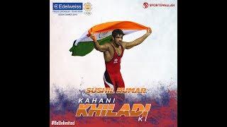 Kahani Khiladi Ki - Sushil Kumar