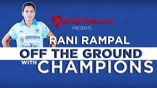 Off The Ground With Champions - Rani Rampal