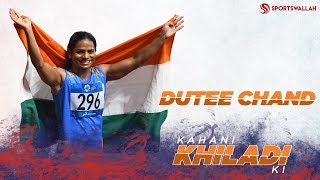 Kahani Khiladi Ki - Dutee Chand