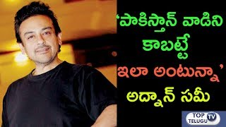 Adnan Sami Stunning Tweet Reply For Pakistani Trolls | Your Mentality Is Laughable Says Adnan Sami