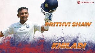 Kahani Khiladi Ki - Prithvi Shaw