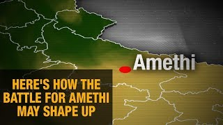 Lok Sabha Elections 2019- Here's how the battle for Amethi may shape up