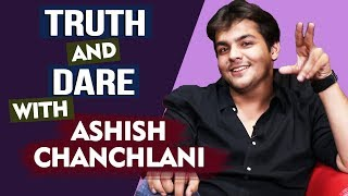 Truth And Dare With Ashish Chanchlani | First Crush Expensive Thing Stolen And More...