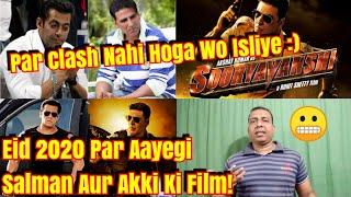 Clash Nahi Hoga Bhai Eid 2020 Par l Akki Aur Salman Ke Fans Hue Khush ???? Wo Isliye