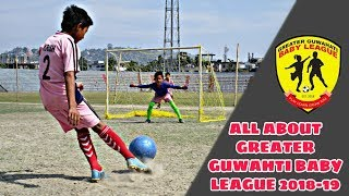 All About Greater Guwahati Baby League 2018-19 || Techtro-The Indian Football Hub ||