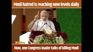 They have a competition of abusing Modi. Now, one Congress leader talks of killing Modi.
