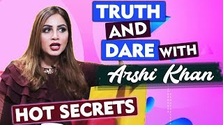 Truth And Dare With Arshi Khan | Most Controversial Secrets | Boyfriend And More...