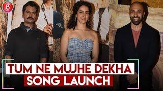 Photograph-Tum Ne Mujhe Dekha Song Launch | Nawazuddin Siddiqui , Sanya Malhotra