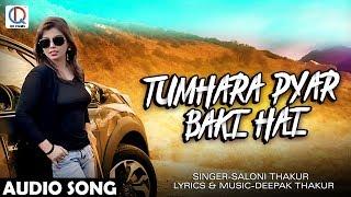 Tumhara Pyar Baki Hai | Saloni Thakur | Hindi Sad Song | 2018