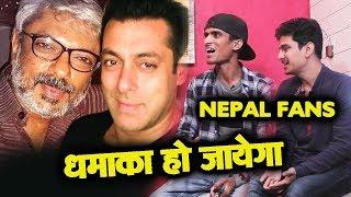Salman Khan And Sanjay Leela Bhansali Film | Nepal Fans Reaction