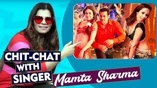 Exclusive Chit-Chat With Dabangg Singer Mamta Sharma | Salman Khan, Shahrukh Khan