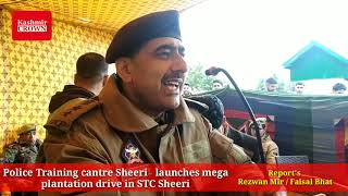 Police Training cantre Sheeri   launches mega plantation drive in STC Sheeri