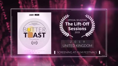 Butter Toast - Official Selection at Lift-Off Sessions 2019 (United Kingdom) | RFE