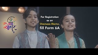 For Registration as an Overseas Elector, fill Form 6A.