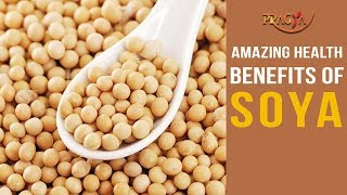 Healthy Amazing Benefits of Soya | Must Watch