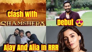 Ajay Devgn And Alia Bhatt Debut In South Film Industry With RRR Set To Clash Shamshera