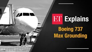 Boeing 737 Max grounded- Cause and impact on Indian airline sector